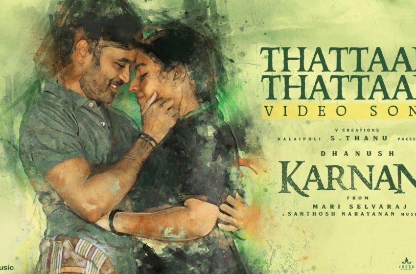 Here Is Video song of #ThattaanThattaan from #Karnan
